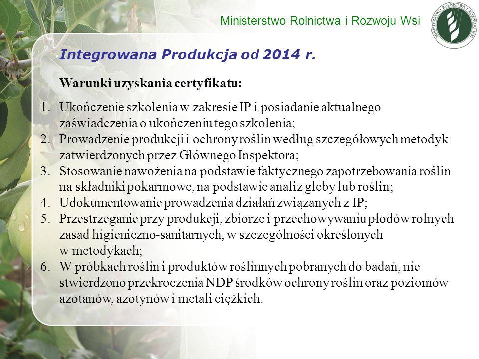 Integrowana Produkcja od 2014 r. Warunki uzyskania certyfikatu: