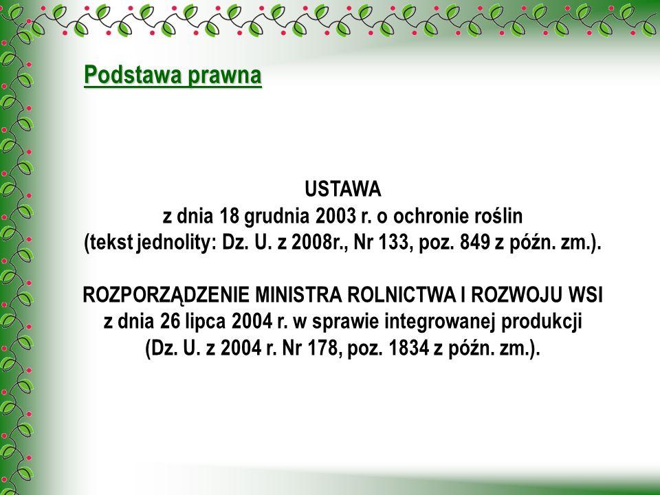 Podstawa prawna USTAWA z dnia 18 grudnia 2003 r. o ochronie roślin