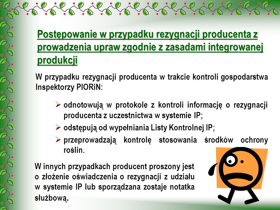 Postępowanie w przypadku rezygnacji producenta z prowadzenia upraw zgodnie z zasadami integrowanej produkcji