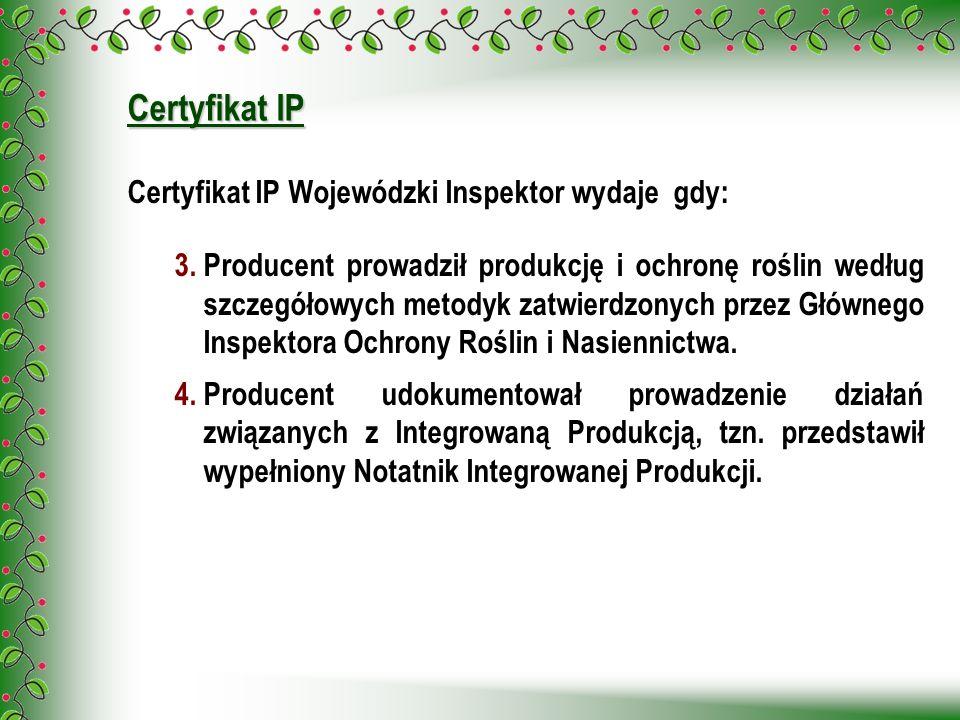 Certyfikat IP Certyfikat IP Wojewódzki Inspektor wydaje gdy: