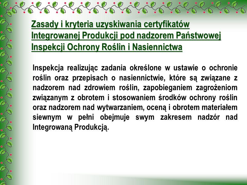 Zasady i kryteria uzyskiwania certyfikatów Integrowanej Produkcji pod nadzorem Państwowej Inspekcji Ochrony Roślin i Nasiennictwa
