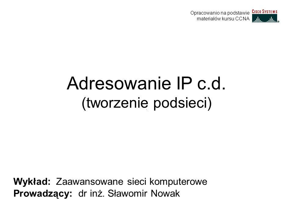 Adresowanie IP c.d. (tworzenie podsieci)