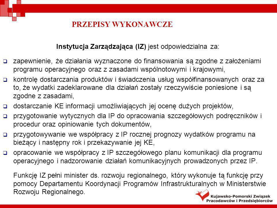 Instytucja Zarządzająca (IZ) jest odpowiedzialna za: