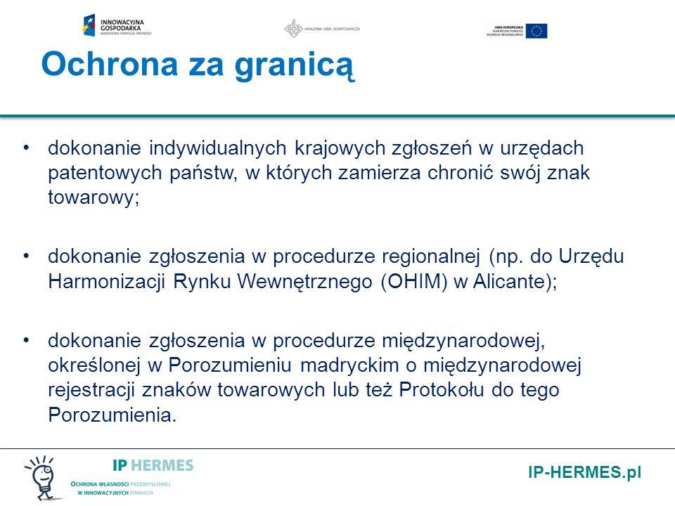 Ochrona za granicą dokonanie indywidualnych krajowych zgłoszeń w urzędach patentowych państw, w których zamierza chronić swój znak towarowy;