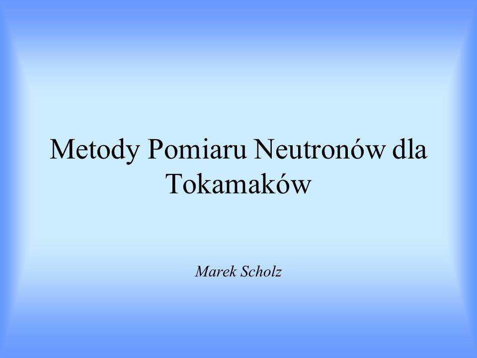 Metody Pomiaru Neutronów dla Tokamaków