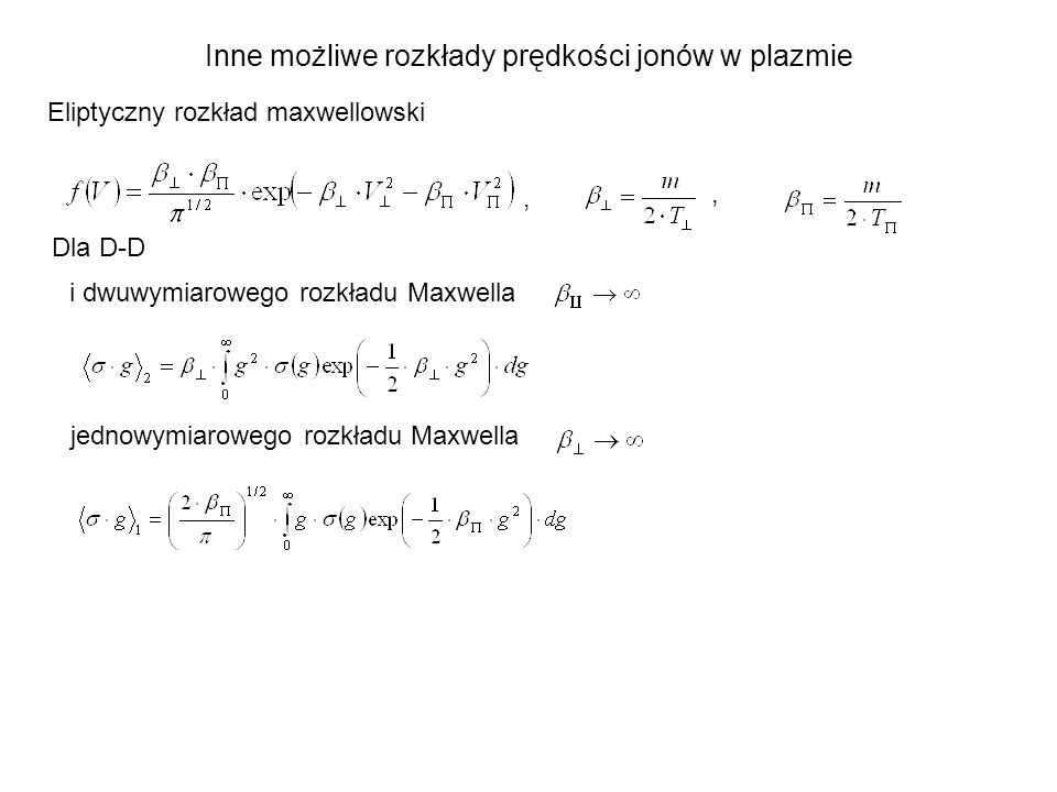 Inne możliwe rozkłady prędkości jonów w plazmie