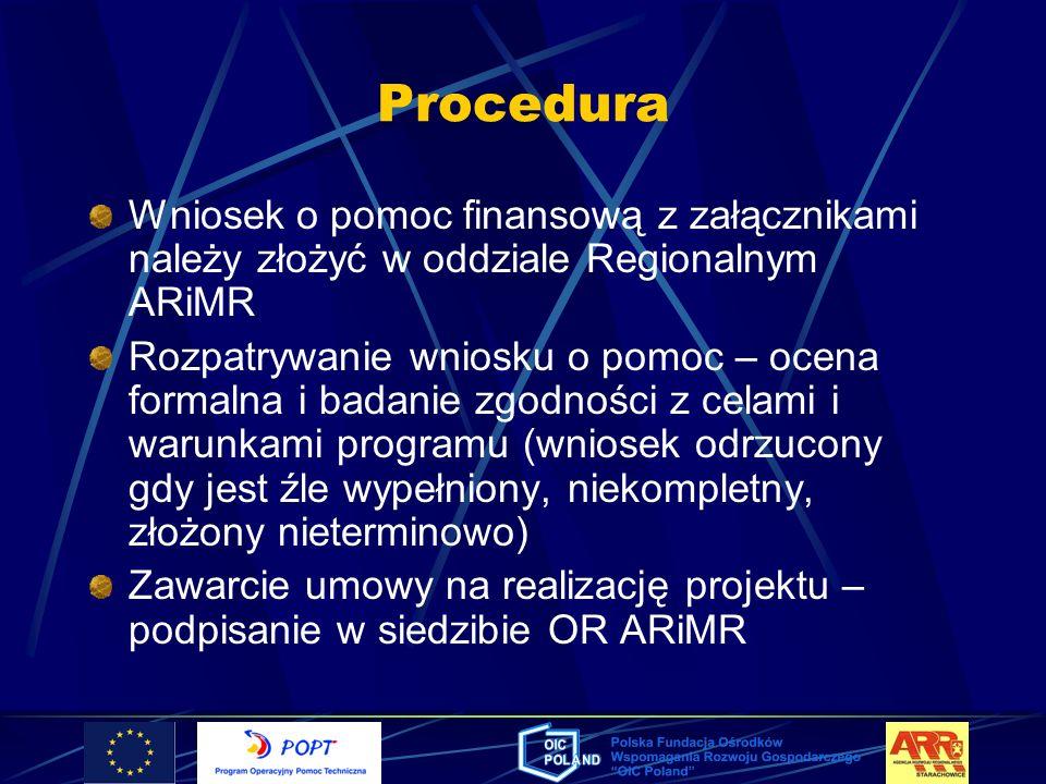 Procedura Wniosek o pomoc finansową z załącznikami należy złożyć w oddziale Regionalnym ARiMR.
