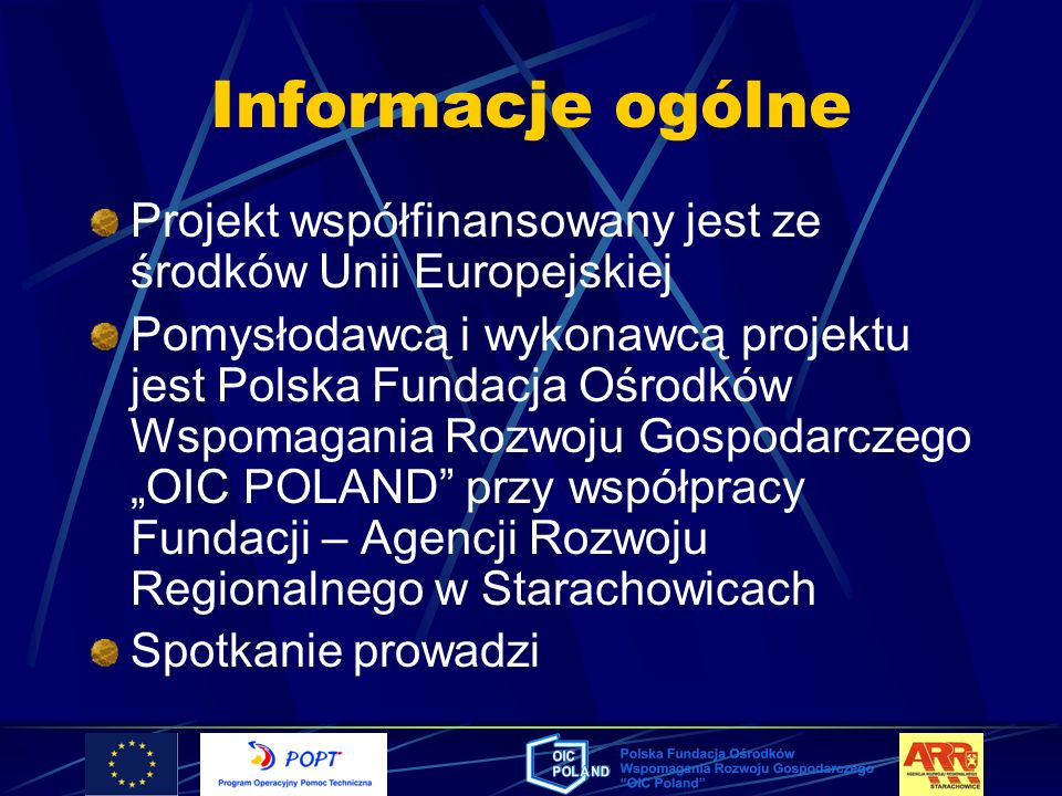 Informacje ogólneProjekt współfinansowany jest ze środków Unii Europejskiej.