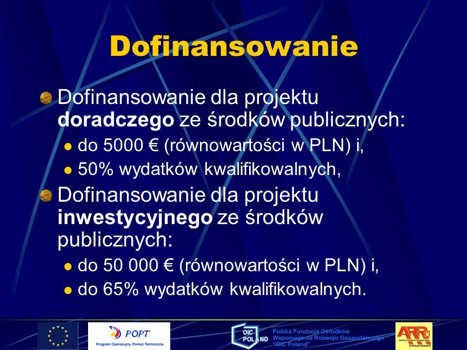Dofinansowanie Dofinansowanie dla projektu doradczego ze środków publicznych: do 5000 € (równowartości w PLN) i,