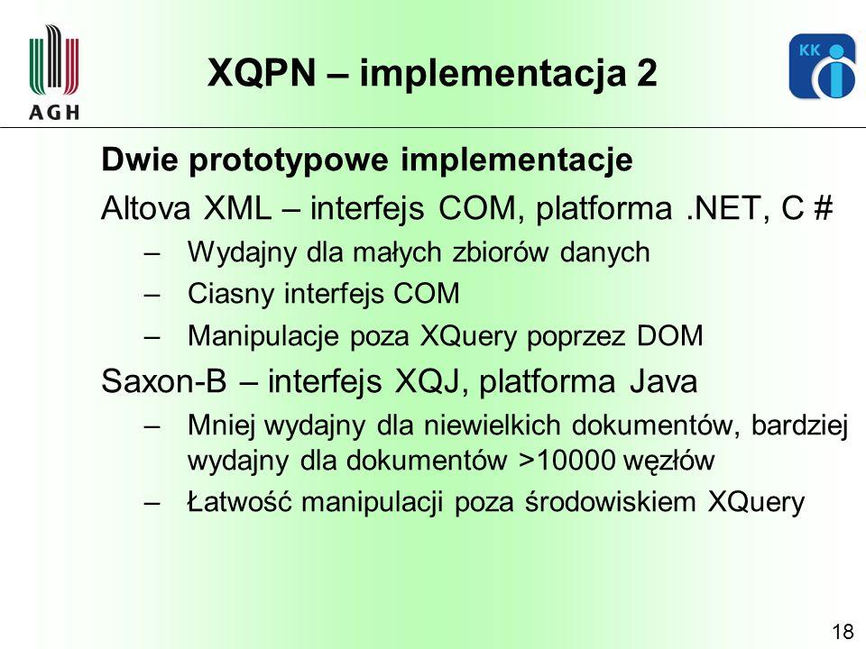 XQPN – implementacja 2 Dwie prototypowe implementacje
