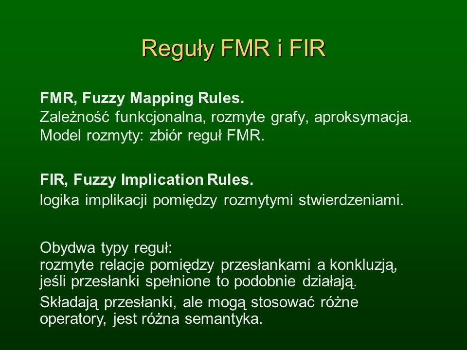 Reguły FMR i FIR FMR, Fuzzy Mapping Rules.