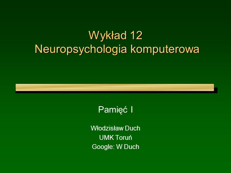 Wykład 12 Neuropsychologia komputerowa