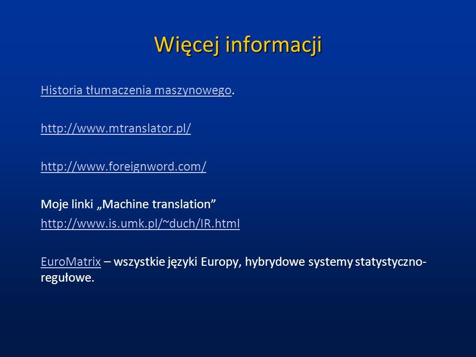 Więcej informacji Historia tłumaczenia maszynowego.