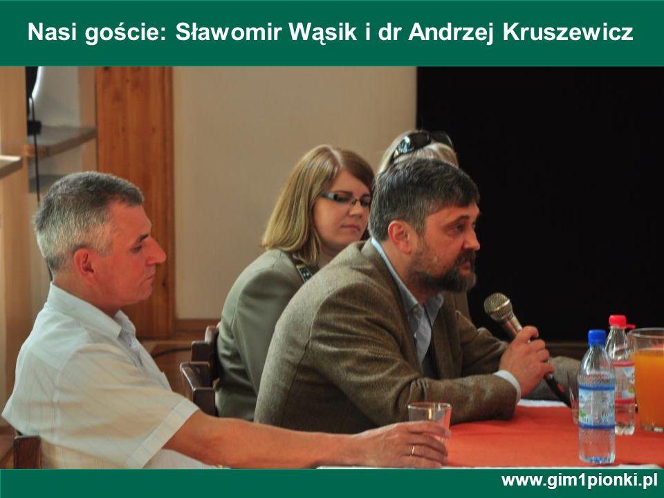 Nasi goście: Sławomir Wąsik i dr Andrzej Kruszewicz