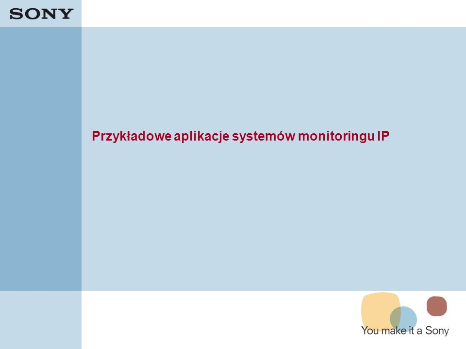 Przykładowe aplikacje systemów monitoringu IP