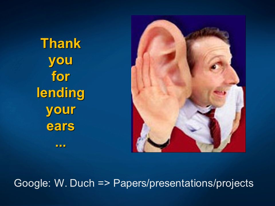 Thank you for lending your ears ...