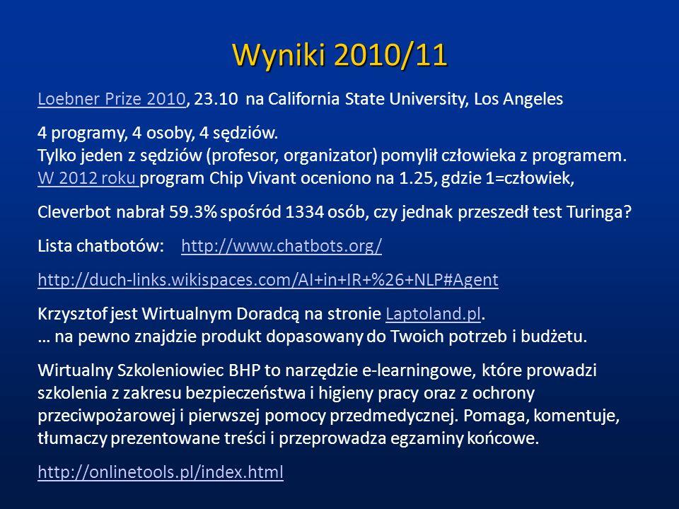 Wyniki 2010/11Loebner Prize 2010, 23.10 na California State University, Los Angeles.