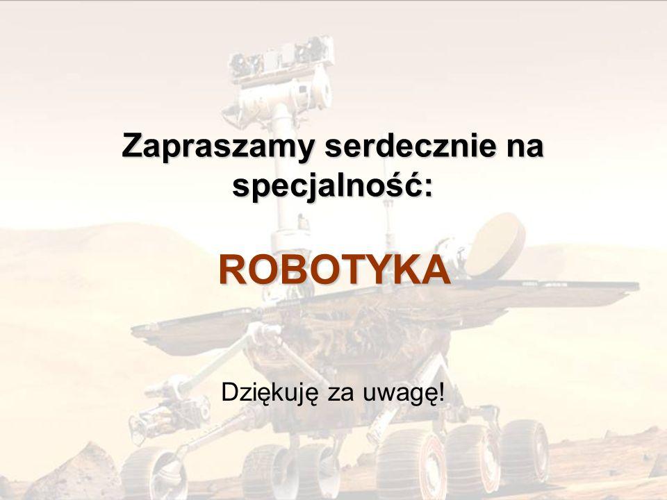 Zapraszamy serdecznie na specjalność: ROBOTYKA