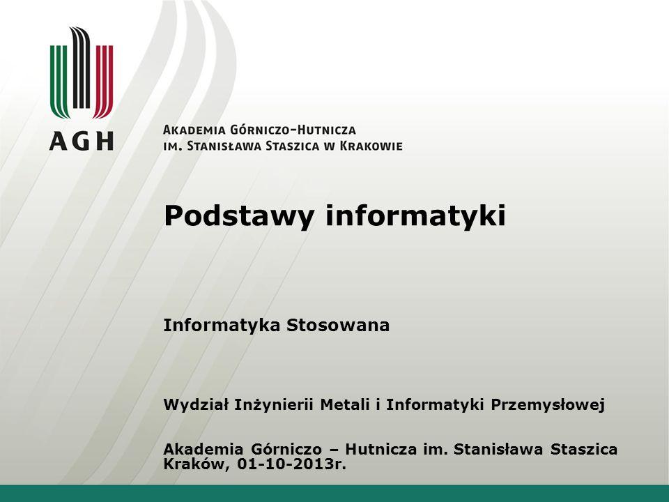 Podstawy informatyki Informatyka Stosowana