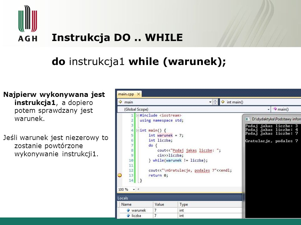 do instrukcja1 while (warunek);