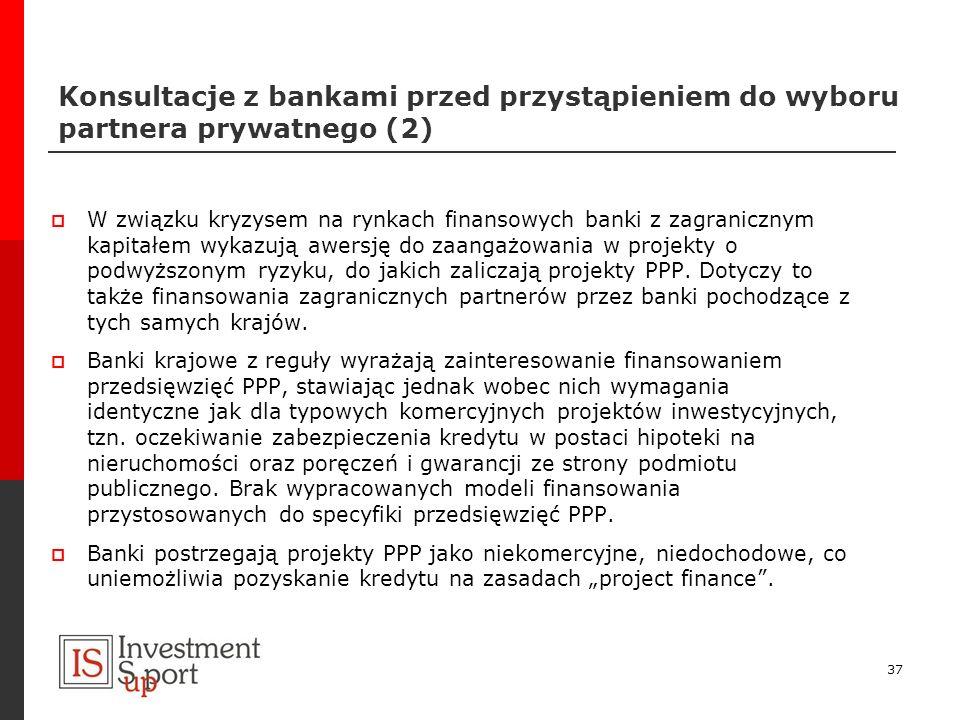 Konsultacje z bankami przed przystąpieniem do wyboru partnera prywatnego (2)