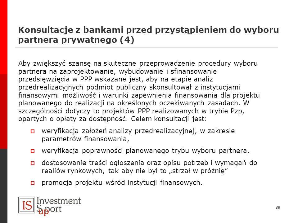 Konsultacje z bankami przed przystąpieniem do wyboru partnera prywatnego (4)