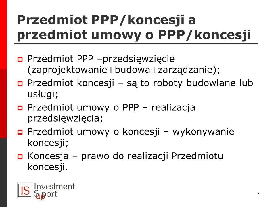 Przedmiot PPP/koncesji a przedmiot umowy o PPP/koncesji