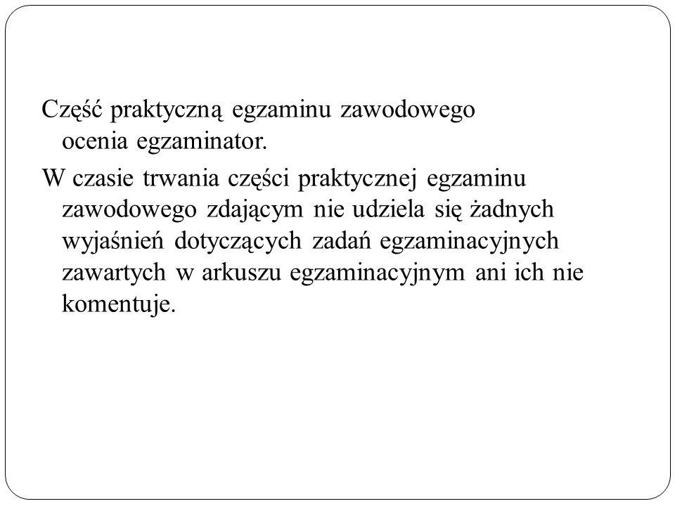 Część praktyczną egzaminu zawodowego ocenia egzaminator