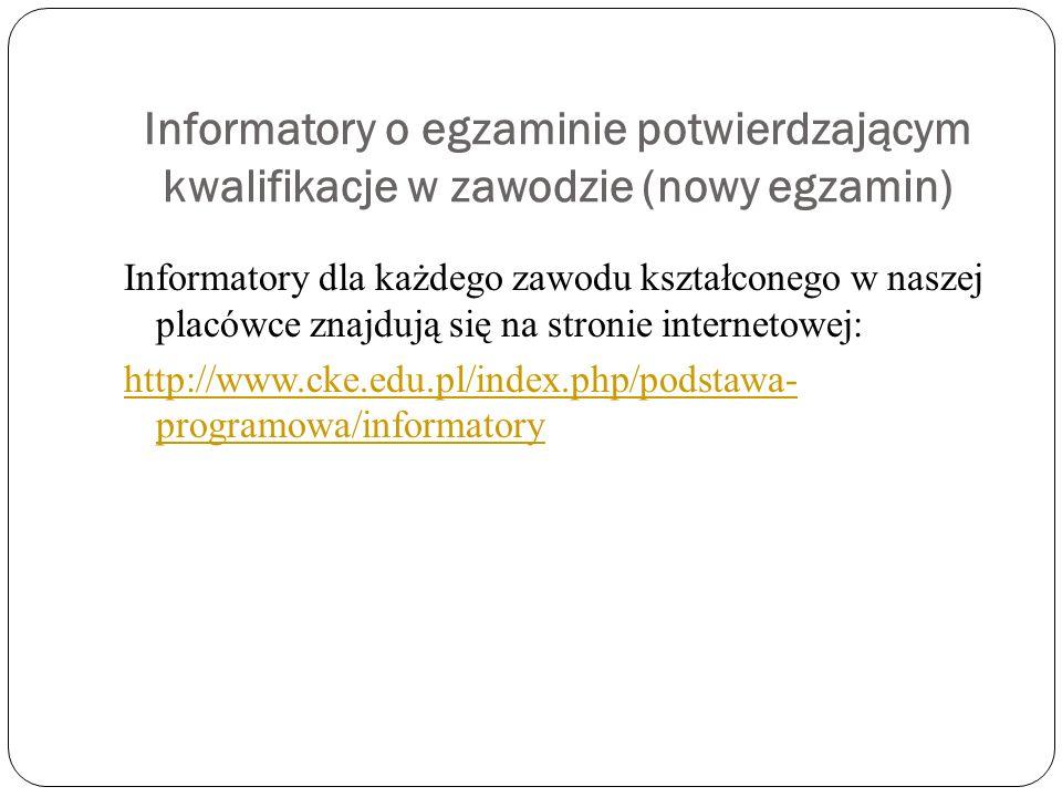 Informatory o egzaminie potwierdzającym kwalifikacje w zawodzie (nowy egzamin)