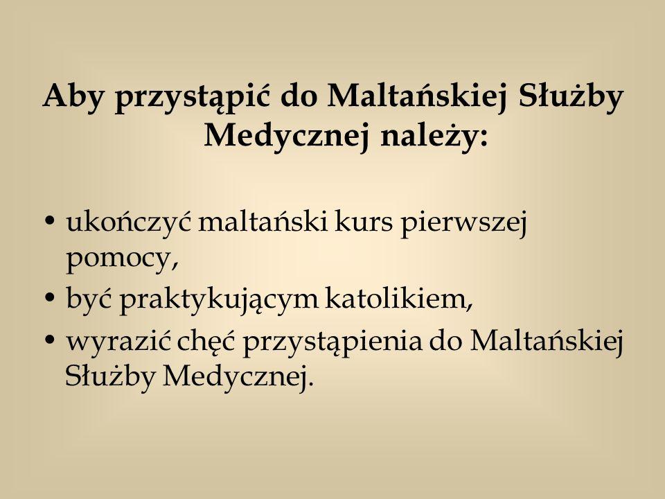 Aby przystąpić do Maltańskiej Służby Medycznej należy: