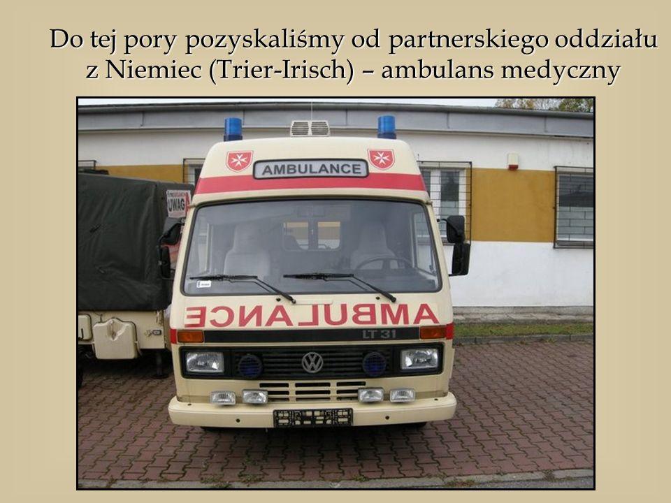 Do tej pory pozyskaliśmy od partnerskiego oddziału z Niemiec (Trier-Irisch) – ambulans medyczny