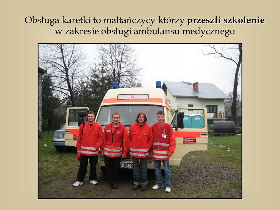 Obsługa karetki to maltańczycy którzy przeszli szkolenie w zakresie obsługi ambulansu medycznego