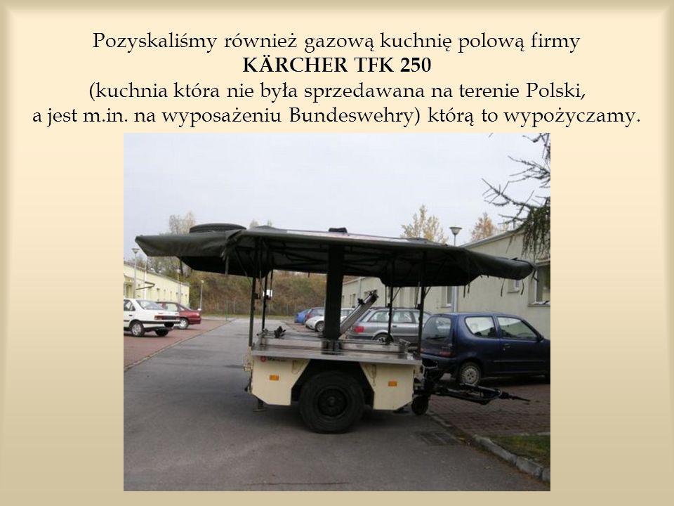 Pozyskaliśmy również gazową kuchnię polową firmy KÄRCHER TFK 250 (kuchnia która nie była sprzedawana na terenie Polski, a jest m.in.