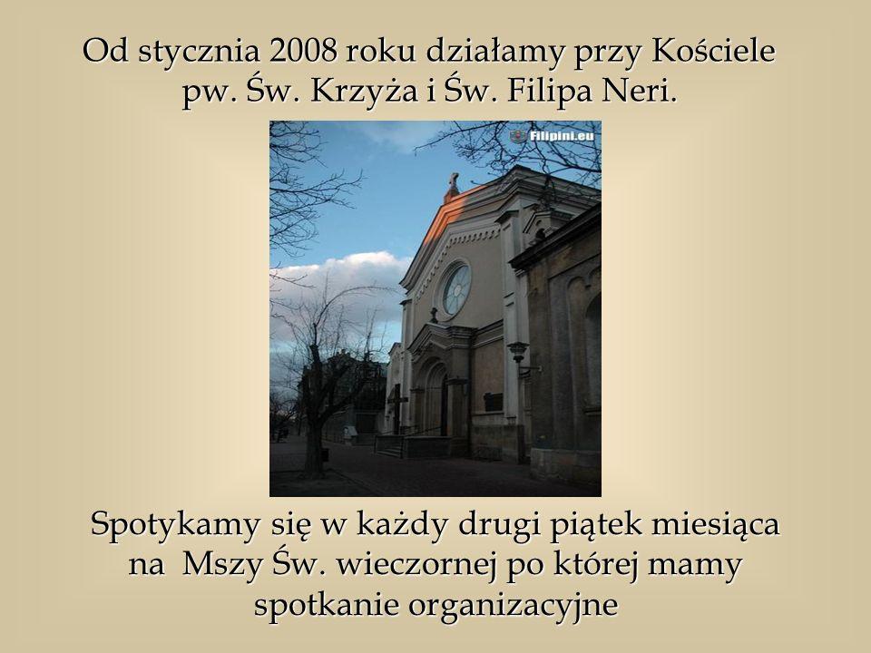 Od stycznia 2008 roku działamy przy Kościele pw. Św. Krzyża i Św