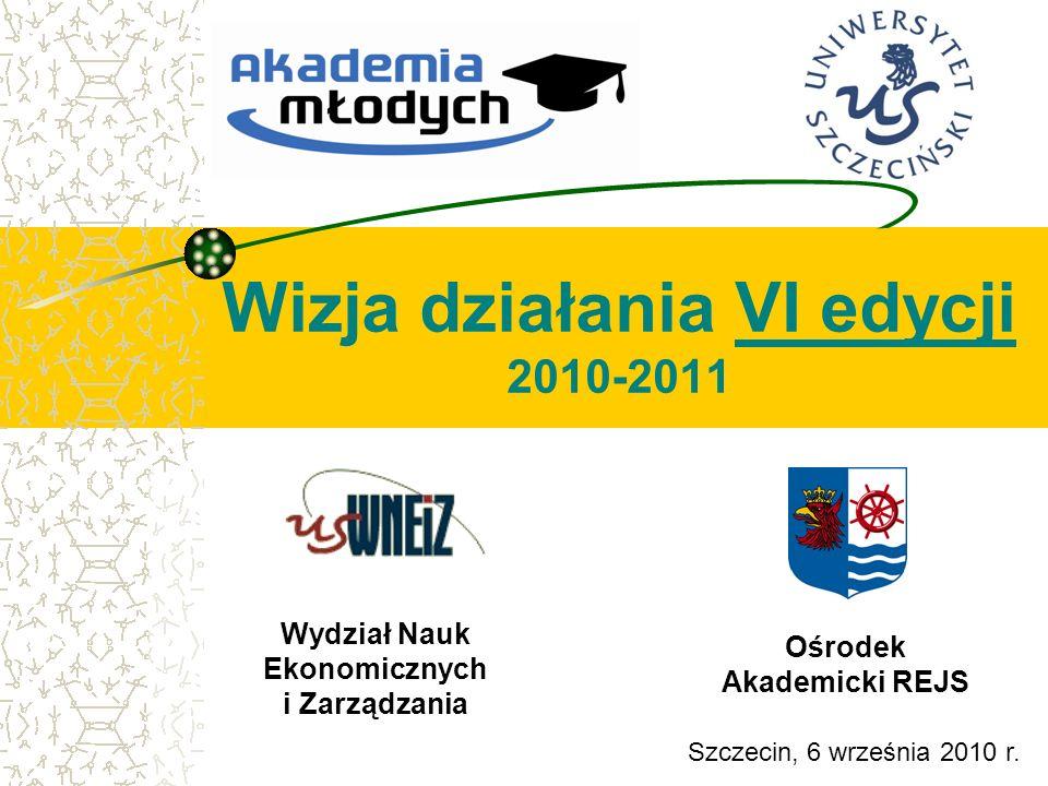 Wizja działania VI edycji 2010-2011