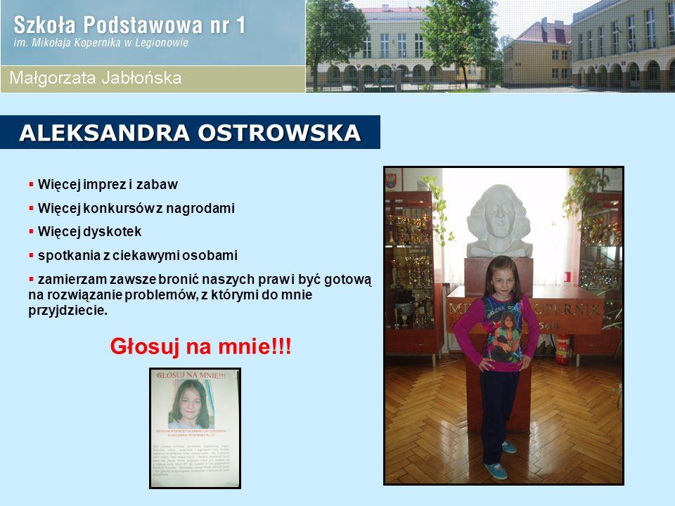 ALEKSANDRA OSTROWSKA Głosuj na mnie!!! Więcej imprez i zabaw