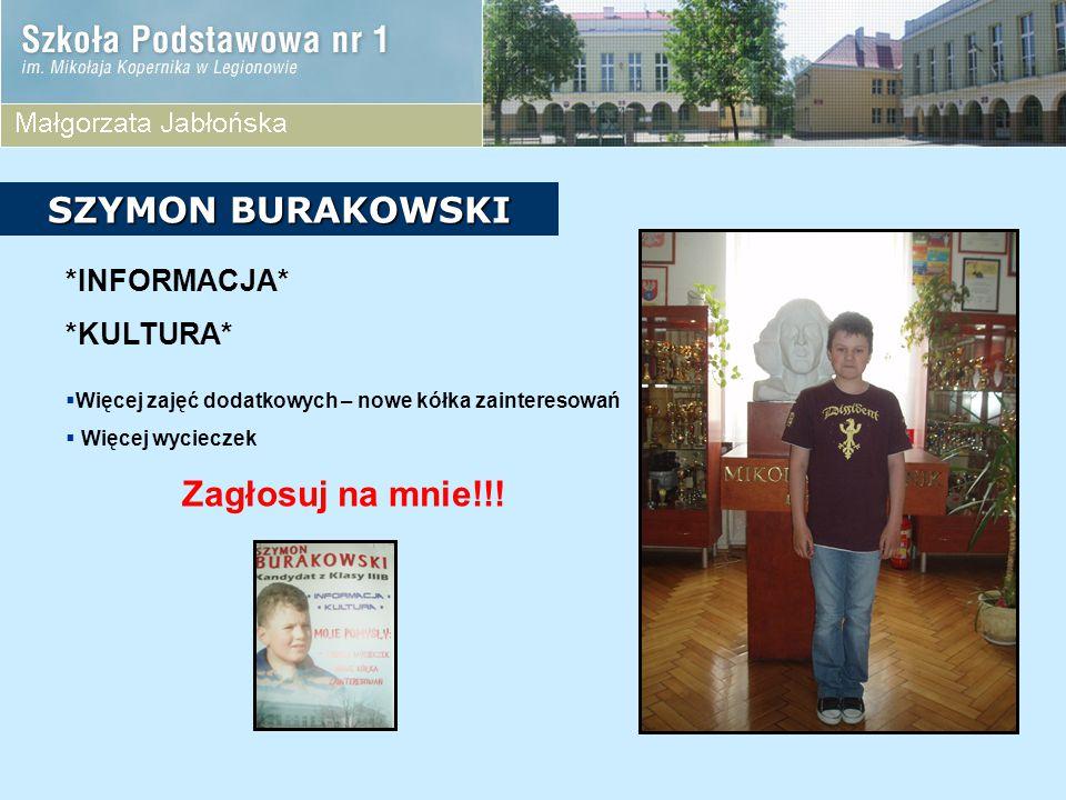 SZYMON BURAKOWSKI Zagłosuj na mnie!!! *INFORMACJA* *KULTURA*
