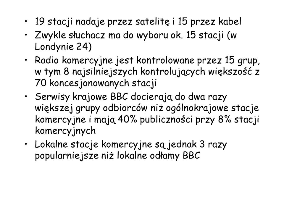 19 stacji nadaje przez satelitę i 15 przez kabel