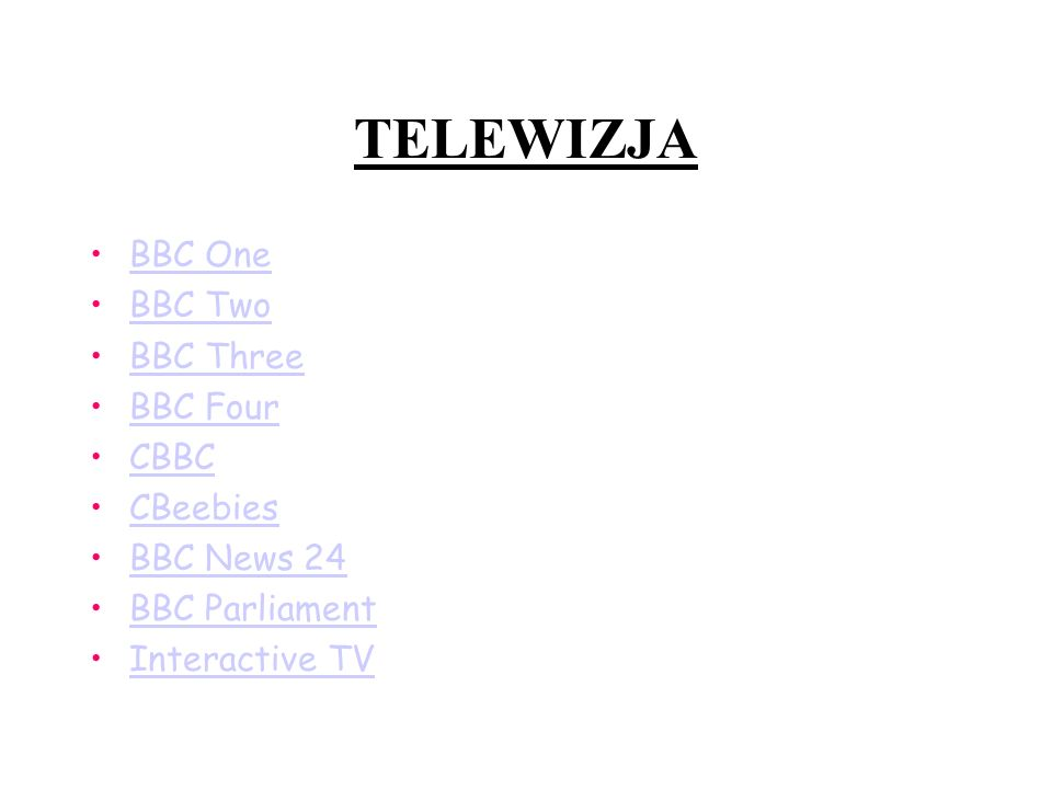 TELEWIZJA BBC One BBC Two BBC Three BBC Four CBBC CBeebies BBC News 24