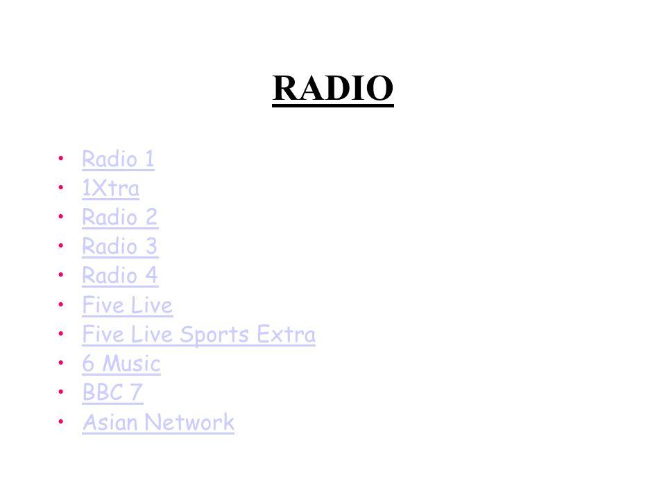 RADIO Radio 1 1Xtra Radio 2 Radio 3 Radio 4 Five Live