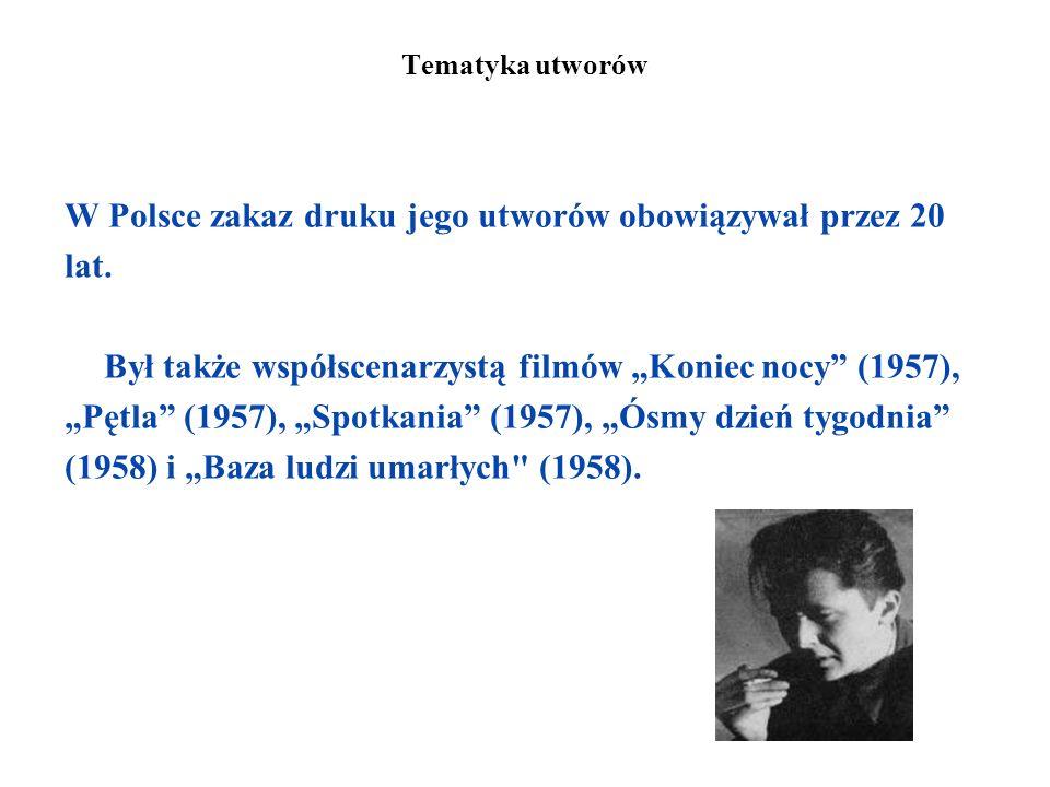 W Polsce zakaz druku jego utworów obowiązywał przez 20 lat.