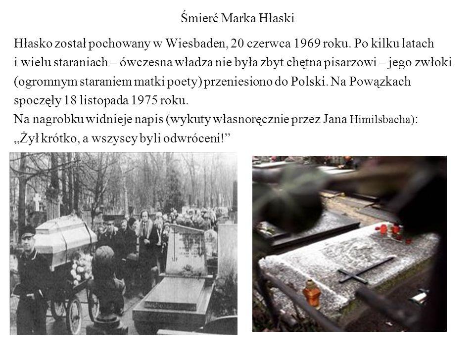 Śmierć Marka Hłaski Hłasko został pochowany w Wiesbaden, 20 czerwca 1969 roku. Po kilku latach.