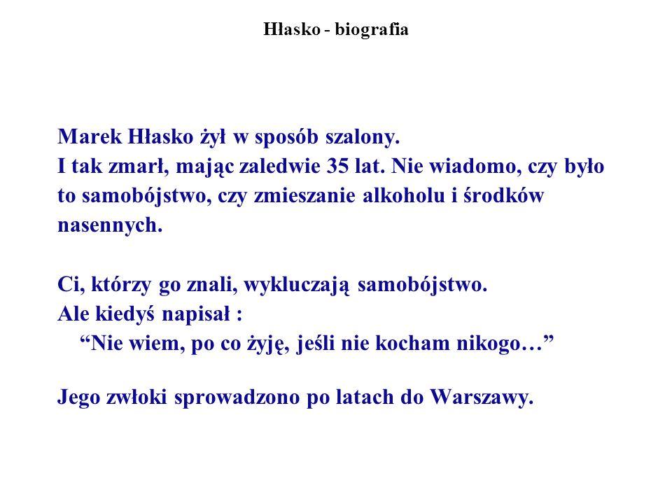 Marek Hłasko żył w sposób szalony.