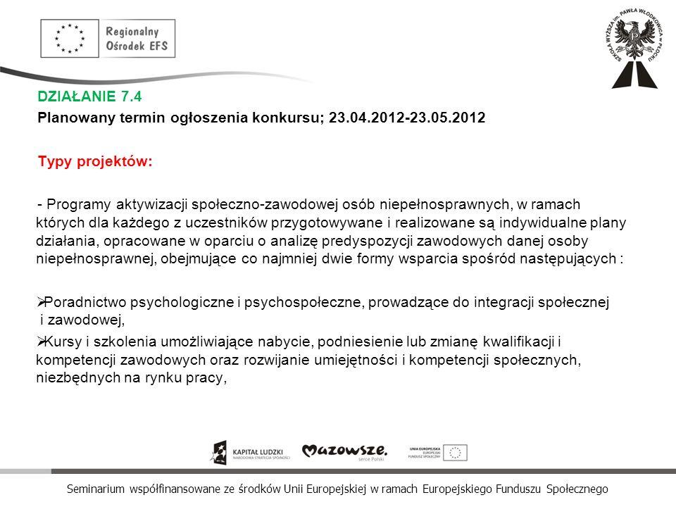 DZIAŁANIE 7.4 Planowany termin ogłoszenia konkursu; 23.04.2012-23.05.2012. Typy projektów: