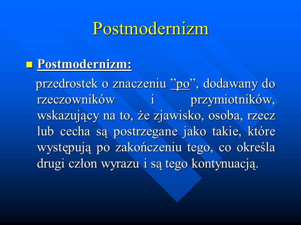 Postmodernizm Postmodernizm: