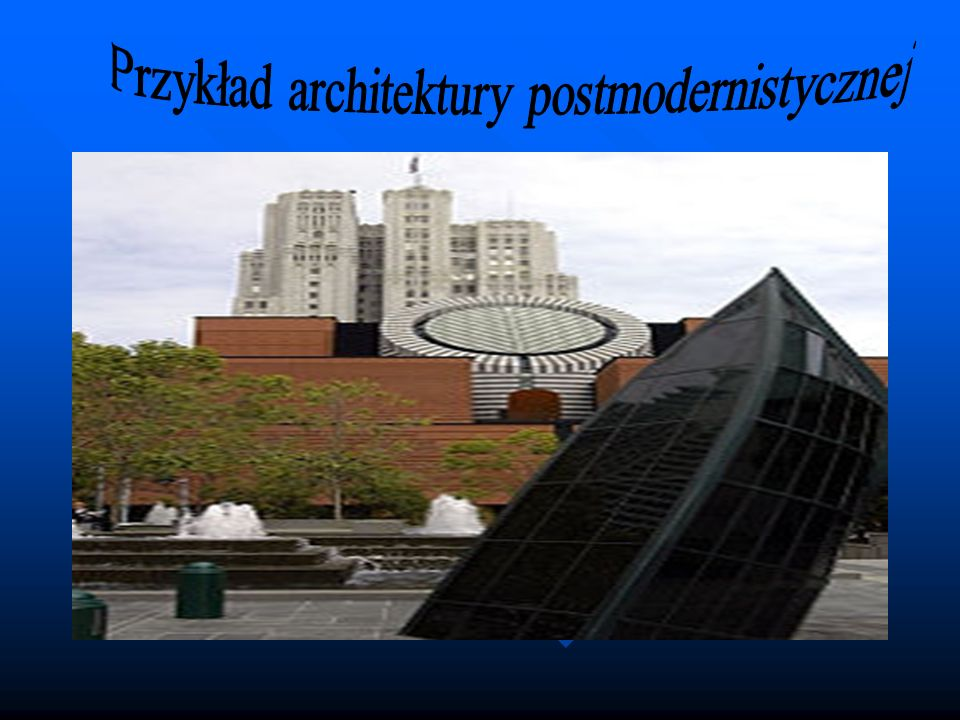 Przykład architektury postmodernistycznej