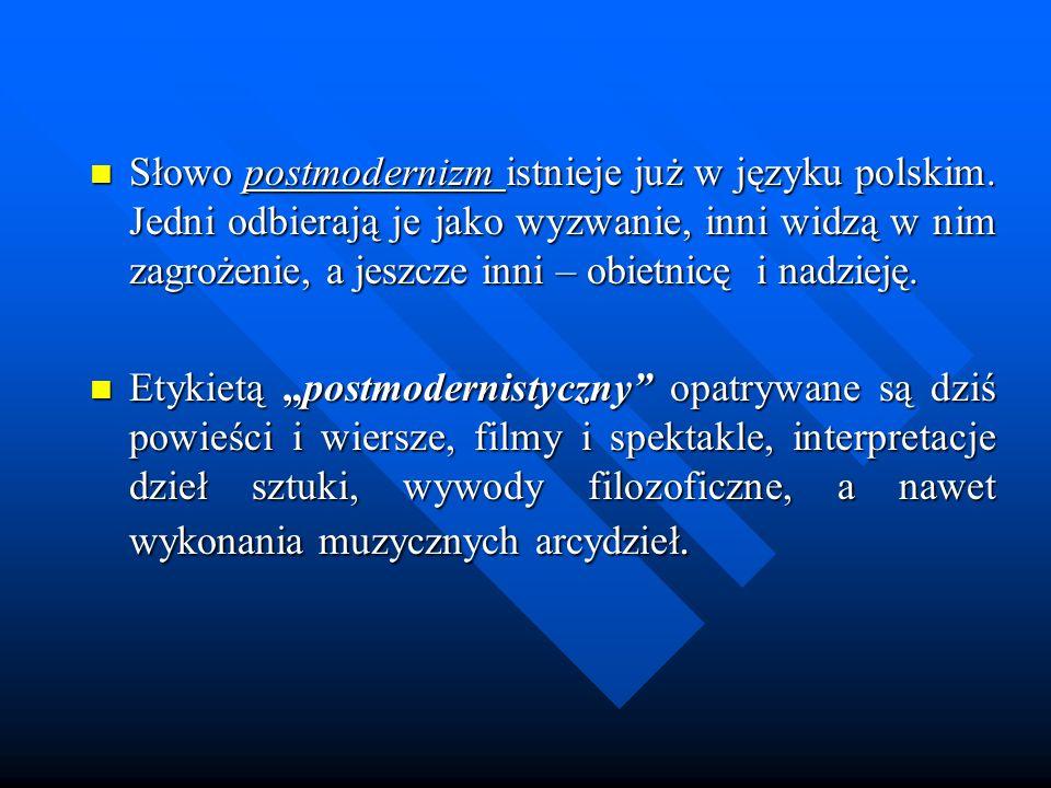 Słowo postmodernizm istnieje już w języku polskim