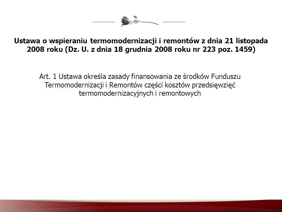 Ustawa o wspieraniu termomodernizacji i remontów z dnia 21 listopada 2008 roku (Dz. U. z dnia 18 grudnia 2008 roku nr 223 poz. 1459)
