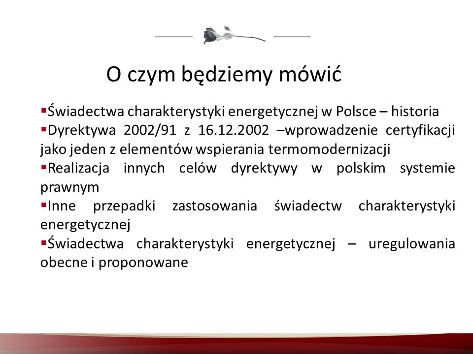 O czym będziemy mówić Świadectwa charakterystyki energetycznej w Polsce – historia.