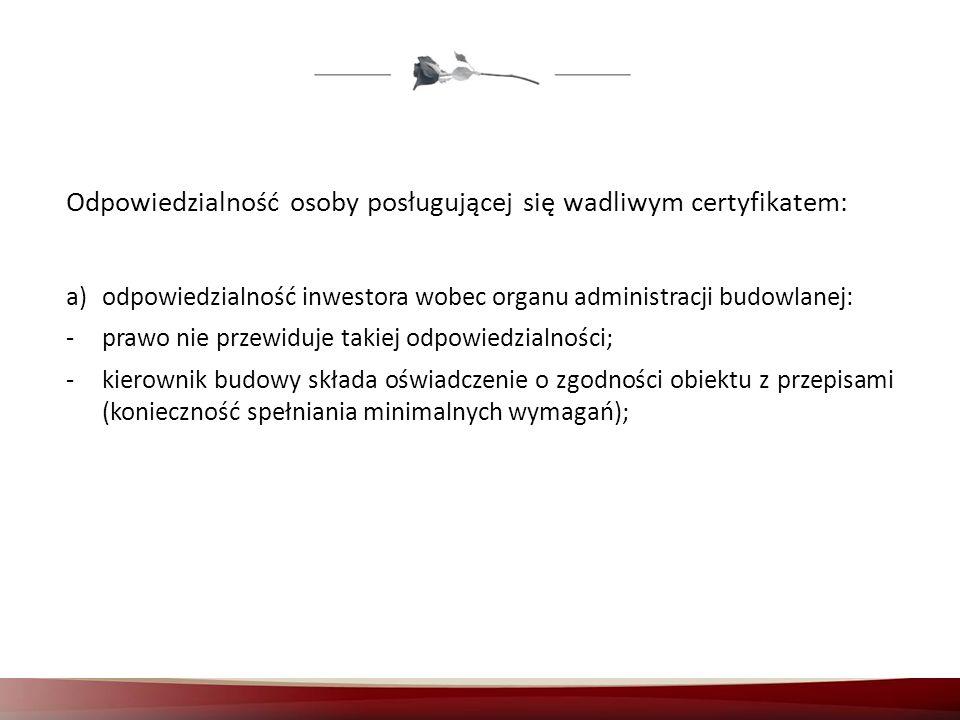 Odpowiedzialność osoby posługującej się wadliwym certyfikatem: